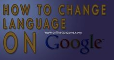 How to change #Language of #Google #Search