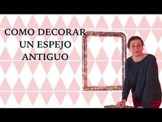 Tutorial decoupage. Cómo decorar un espejo antiguo. - YouTube