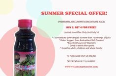 Blackcurrant Juice Summer Special Offer! Enjoy a great taste plus all the health benefits! Limited Time Offer-Only 10 days! Only until July 10th! Purchase Online at www.visionsmartcenter.com