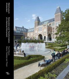Rijksmuseum Amsterdam: Restoration and Transformation of a National Monument