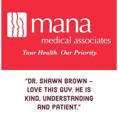 MANA patients love our physicians. Here's an actual patient review.