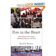 Fire in the Heart: How White Activists Embrace Racial Justice (Oxford Studies in Culture and Politics) Community Organizing, Fire Heart, Activists, In The Heart, Reading Lists, Oxford, Politics, Study, Culture