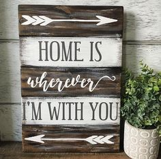 Home Is Wherever I'm With You Planked Wood Sign