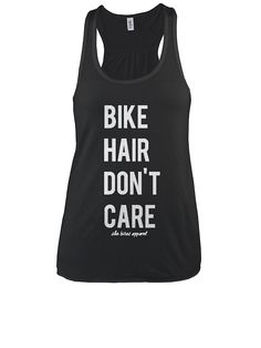 """""""Bike Hair, Don't Care"""" Tank  bicycle, fixie"""