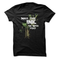 May the Ink be with you T-Shirts, Hoodies. GET IT ==► https://www.sunfrog.com/Movies/May-the-Ink-be-with-you.html?id=41382