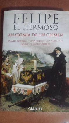 Cosas mías: #96 Felipe el Hermoso. Anatomía de un crimen