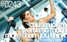 Reasons to be Fit #0243: 'cause you're worth so much more than you think. #motivation