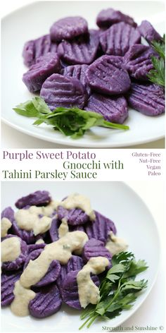 Purple Sweet Potato Gnocchi + Tahini Parsley Sauce   Strength and Sunshine @RebeccaGF666 You won't believe how easy homemade gnocchi can be! With the stunning color of purple sweet potatoes and the taste of creamy tahini with parsley and garlic, this gluten-free, vegan, nut-free, and paleo recipe will blow everyone's mind! An elegant dinner or date night dish!