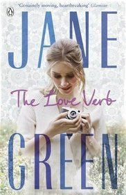 The Love Verb ~ Jane Green  God I loved this! Didn't want to put it down. Laughed, cried and dreamed...