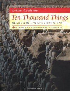 Amazon.com: Ten Thousand Things: Module and Mass Production in Chinese Art. (9780691009575): Lothar Ledderose: Books $29.24
