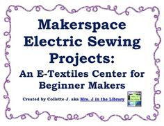 Electric Sewing (E-Sewing or E-Textile) Project & Center - Students design and make a light-up bookmark or bracelet. Also includes design templates, lesson plan, and center signs for a science / STEM / makerspace / library center! $