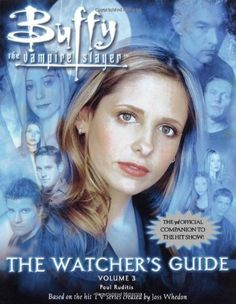 The Watcher's Guide, Volume 3 (Buffy the Vampire Slayer) by Paul Ruditis