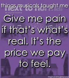 Give Me Pain It That's What's Real. It's The Price We Pay To Feel.
