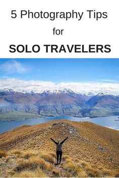 Do you travel solo? Check out these 5 Photography Tips for Solo Travelers