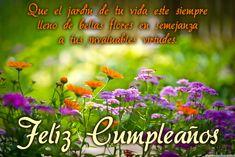 paisages de cumple anos | Que el jardín de tu vida... Felíz cumpleaños!