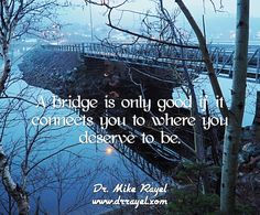 A bridge is only good if it connects you to where you deserve to be.  #inspirationalquotes #motivationalquotes #foodforthought #dailymotivation #goodday #motivational #inspirational  #motivationalmd #getinspired #wordstoliveby #iloveNL #exploreNL #newfoundland #iloveCanada #shoalharbour #clarenville #exploreCanada