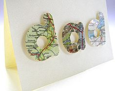 Notonthehighstreet.com   has such cute gift Ideas for fathers day…check out the map letters for dad!