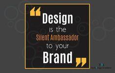 #Design is the Silent Ambassador to your Brand!! #DesignIndiaDesign #QuoteOfTheDay #Tech9logyCreators