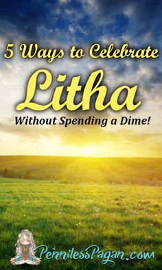 5 Ways to Celebrate Litha Without Spending a Dime! PennilessPagan.com
