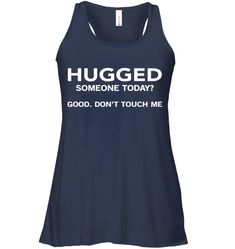 61c185332 Have you hugged someone today good don't touch me. Funny Shirts For Men ...