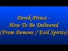 Derek Prince - How To Be Delivered (from Demons / Evil Spirits)