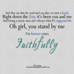 One of My favorite songs ~Journey-Faithfully Love Songs Lyrics, Song Lyric Quotes, Music Lyrics, Music Quotes, Journey Band, Music Love, Music Is Life, Journey Steve Perry, Amor