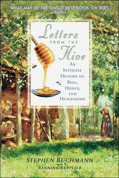 """Letters from the Hive - An intimate history of bees, honey and humankind. """"What may be the single best book of bees."""""""