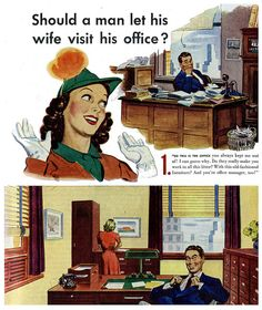 Should a man let his wife visit the office? 1947
