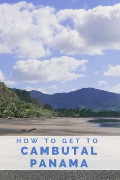 How to Get to Cambutal Panama