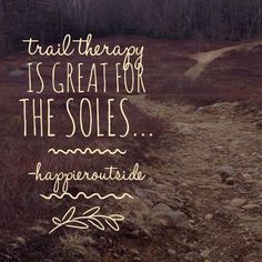Trail therapy is great for the soles... #happieroutside #sunday