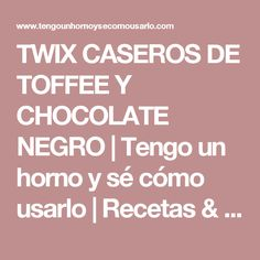 TWIX CASEROS DE TOFFEE Y CHOCOLATE NEGRO | Tengo un horno y sé cómo usarlo | Recetas & fotos | Cocina paso a paso| Food | Spanish | Recipes