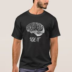 Brain Anatomy - Use It T-Shirt