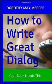 "Free today Sept10-13 Great dialog can make all the difference between an average story and a great one! This little book is chock-full of step-by-step instructions, ideas and illustrations, all you need to kick your story up into the best-seller ranks. Find more ""How to For You"" booklets like this one at MercerPublications.com/How2-4 U"