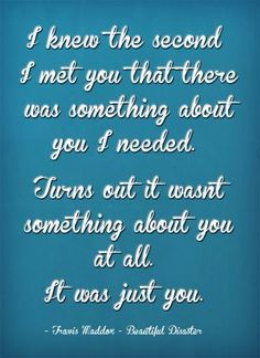 Travis Maddox!!!!!!! Beautiful disaster!!!!! Cute Love Quotes, Great Quotes, Funny Quotes, Inspirational Quotes, Random Quotes, Awesome Quotes, Jamie Mcguire, St Just, Beautiful Disaster