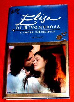 ELISA DI RIVOMBROSA : L AMORE IMPOSSIBILE    LIBRO . 1° EDIZ. MONDADORI 2005