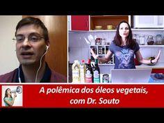 A polêmica dos óleos vegetais, com Dr. Souto - YouTube