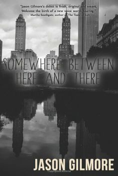 Somewhere Between Here and There by Jason Gilmore. A Coming of Age Story with a Twist! Read Excerpt  and Author Interview:   https://smore.com/qfqk.  Order Somewhere Between Here and There by Jason Gilmore,http://www.amazon.com/dp/147821225X/ref=cm_sw_r_pi_dp_0uo7sb05S2MDZ9QB