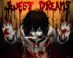 "jeff the killer. people think he's scary and im just here like ""he's so cute. c:"""