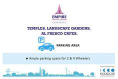 Empire Centrum has ample parking space for your precious 2&4 wheelers.  www.empirecentrum.com