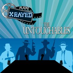 Season 1 Episode 14 of Flicks XRayed is about the film The Untouchables, Jeff and Tony Joined by food coma sound guy Bryan and Josh Where we discus Prohibition, Al Capone and what a recast of this film looks like.