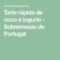 Tarte rápida de coco e iogurte - Sobremesas de Portugal
