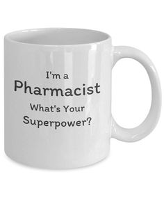 Why buy any mug when you can buy the right mug for the right person? This mug is the perfect way to show appreciation to that amazing Pharmacist you know. This mug is a great way to validate their hard work. They will think of you and know you appreciate them every time they use
