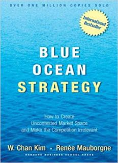 Blue Ocean Strategy: How To Create Uncontested Market Space And Make The Competition Irrelevant (eBook) Business Strategy Books, Business Ideas, Blue Ocean Strategy, Harvard Business School, Book Format, Online Library, Latest Books, Inspirational Books, One In A Million