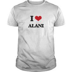 (Tshirt Most Produce) I Love Alani Discount Codes Hoodies, Tee Shirts