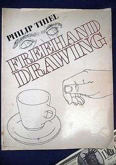 Freehand Drawing A Primer Philip Thiel Art Instruction Book Crafts:Art Supplies:Instruction Books & Media www.internetauctionservicesllc.com $18.99