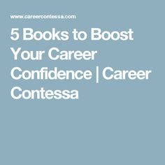 5 Books to Boost Your Career Confidence | Career Contessa