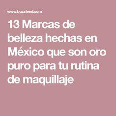 13 Marcas de belleza hechas en México que son oro puro para tu rutina de maquillaje