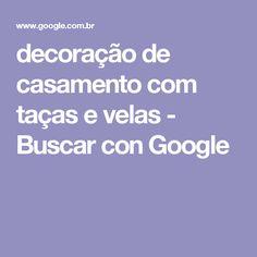 decoração de casamento com taças e velas - Buscar con Google