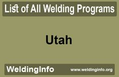 Find a list of all Welding Programs in Utah, the United States.