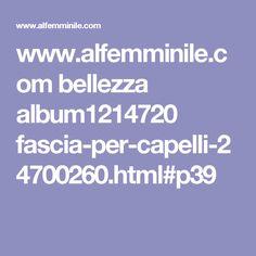 www.alfemminile.com bellezza album1214720 fascia-per-capelli-24700260.html#p39
